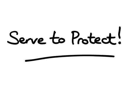 Serve to Protect! handwritten on a white background.