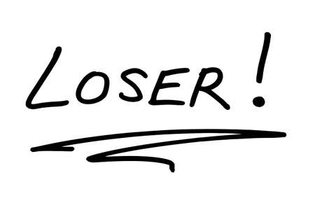 The word LOSER! handwritten on a white background.