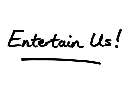 Entertain Us! handwritten on a white background. Standard-Bild