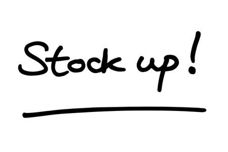 Stock up! handwritten on a white background.