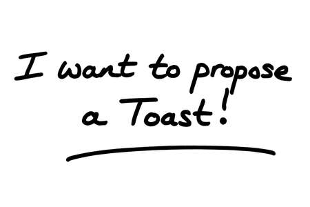 I want to propose a Toast! handwritten on a white background.