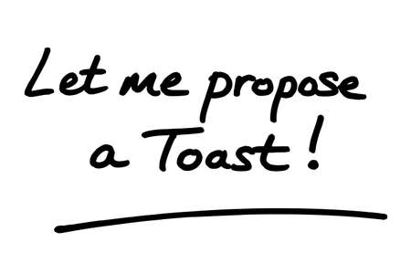 Let me propose a Toast! handwritten on a white background.