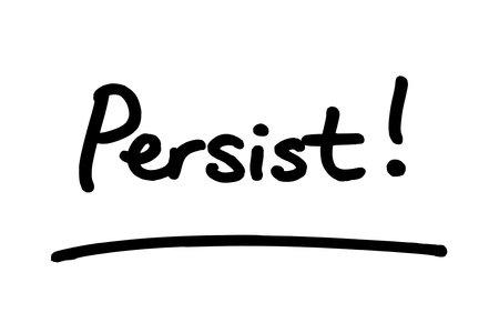 The word Persist! handwritten on a white background. Standard-Bild