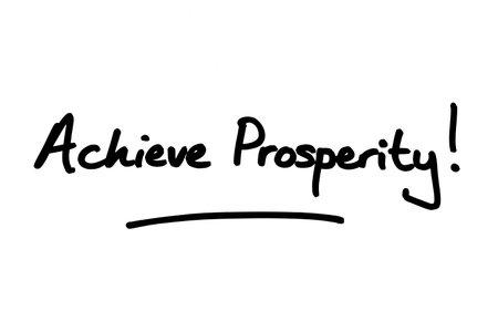 Achieve Prosperity! handwritten on a white background. Standard-Bild