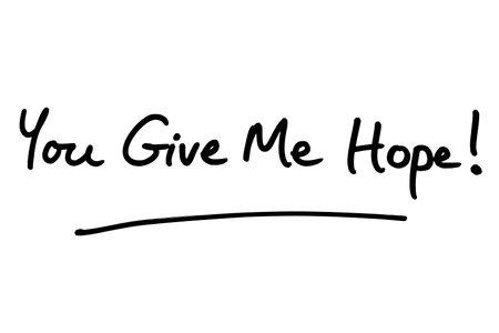 You Give Me Hope! handwritten on a white background. Standard-Bild