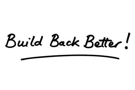 Build Back Better! handwritten on a white background. Standard-Bild