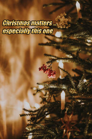 Positive Christmas matters message for Christmas 2020 with pandemic
