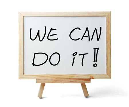 persuading: Whiteboard with We Can Do It text is isolated on white background.
