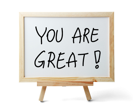 succeeding: Whiteboard with You Are Great text is isolated on white background.