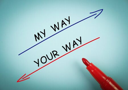 aside: My way and your way concept is on blue paper with a red marker aside.