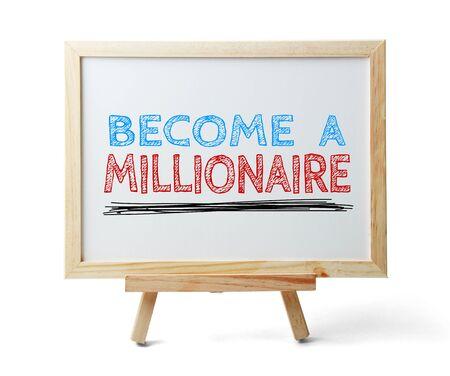 hombre millonario: Pizarra con el texto Hazte millonario aislado en el fondo blanco.
