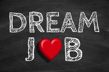 trabajo: Texto Dream Job est� escrito en el fondo de la pizarra.