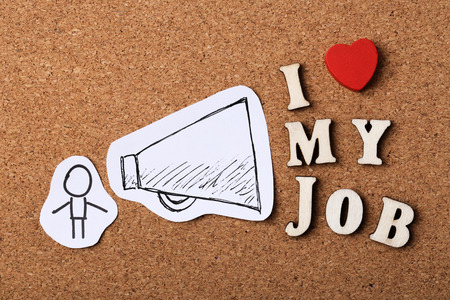 I Love My Job concept on the wooden cork background.