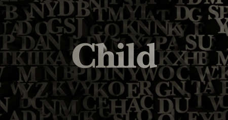 single word: Child - 3D rendered metallic typeset headline illustration.  Can be used for an online banner ad or a print postcard.