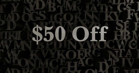50  off: $50 Off - 3D rendered metallic typeset headline illustration.  Can be used for an online banner ad or a print postcard.