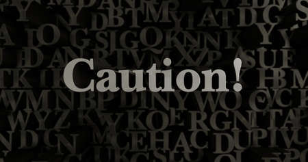 Caution! - 3D rendered metallic typeset headline illustration.  Can be used for an online banner ad or a print postcard.