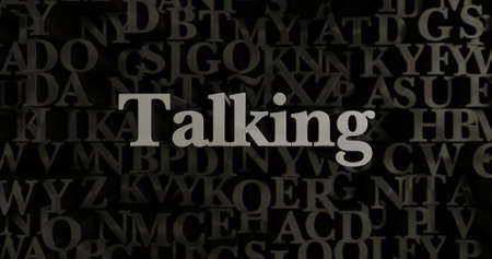 Talking - 3D rendered metallic typeset headline illustration.  Can be used for an online banner ad or a print postcard.