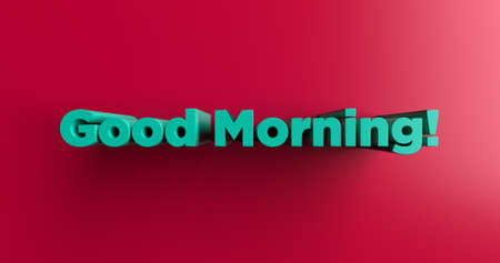 Good Morning! - 3D rendered colorful headline illustration.  Can be used for an online banner ad or a print postcard.