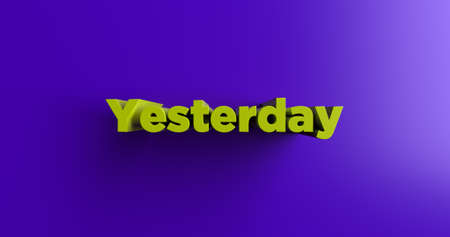 headline: Yesterday - 3D rendered colorful headline illustration.  Can be used for an online banner ad or a print postcard. Stock Photo