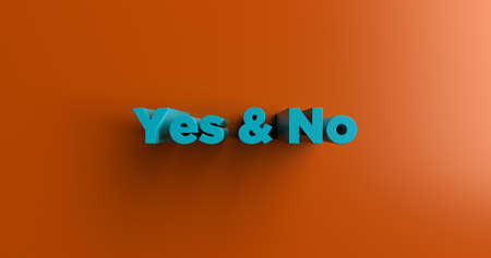 yes no: Yes & No - 3D rendered colorful headline illustration.  Can be used for an online banner ad or a print postcard.