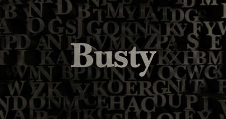 busty: Busty - 3D rendered metallic typeset headline illustration.  Can be used for an online banner ad or a print postcard.