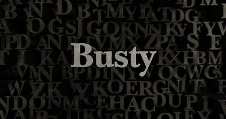 busty: Tetona - 3D metálico rendido componer ilustración titular. Puede ser utilizado para un banner publicitario en línea o una postal de impresión. Foto de archivo