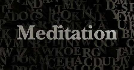 Meditation - 3D rendered metallic typeset headline illustration.  Can be used for an online banner ad or a print postcard.