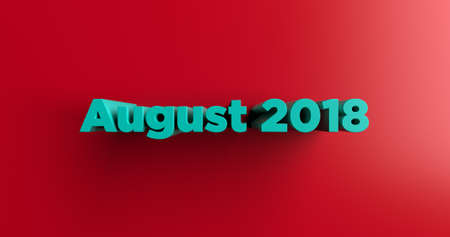 headline: August 2018 - 3D rendered colorful headline illustration.  Can be used for an online banner ad or a print postcard.