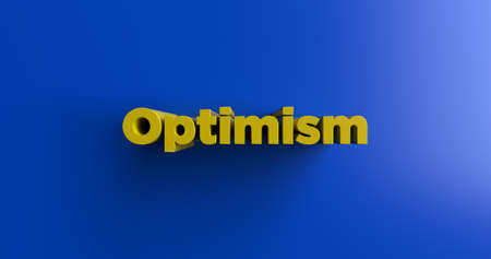 optimism: Optimism - 3D rendered colorful headline illustration.  Can be used for an online banner ad or a print postcard.