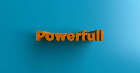 single word: Powerfull - 3D rendered colorful headline illustration.  Can be used for an online banner ad or a print postcard. Stock Photo