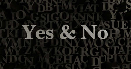 Yes & No - 3D rendered metallic typeset headline illustration.  Can be used for an online banner ad or a print postcard.