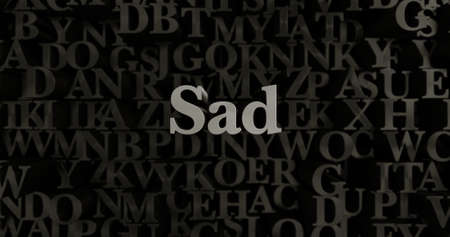 Sad - 3D rendered metallic typeset headline illustration.  Can be used for an online banner ad or a print postcard. Stock Photo