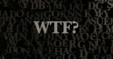 WTF? - 3D rendered metallic typeset headline illustration.  Can be used for an online banner ad or a print postcard.