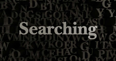 Searching - 3D rendered metallic typeset headline illustration.  Can be used for an online banner ad or a print postcard. Stock Photo
