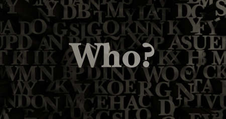 who: Who? - 3D rendered metallic typeset headline illustration.  Can be used for an online banner ad or a print postcard. Stock Photo