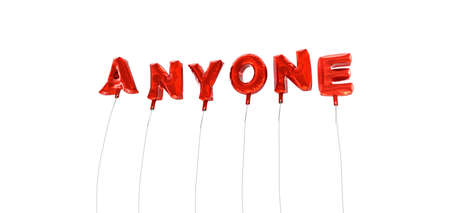 anyone: ANYONE - word made from red foil balloons - 3D rendered.  Can be used for an online banner ad or a print postcard.