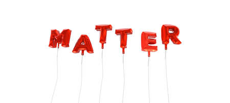 matter: MATTER - word made from red foil balloons - 3D rendered.  Can be used for an online banner ad or a print postcard. Stock Photo