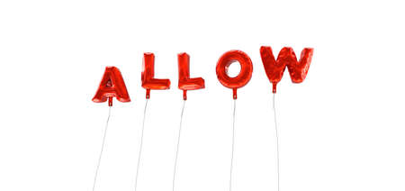 allow: ALLOW - word made from red foil balloons - 3D rendered.  Can be used for an online banner ad or a print postcard. Stock Photo
