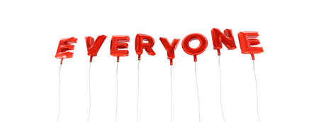 everyone: EVERYONE - word made from red foil balloons - 3D rendered.  Can be used for an online banner ad or a print postcard.