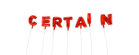 CERTAIN - word made from red foil balloons - 3D rendered.  Can be used for an online banner ad or a print postcard.