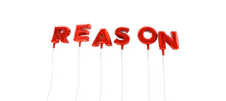 REASON - word made from red foil balloons - 3D rendered.  Can be used for an online banner ad or a print postcard.