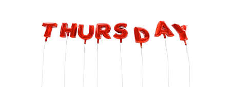 thursday: THURSDAY - word made from red foil balloons - 3D rendered.  Can be used for an online banner ad or a print postcard.