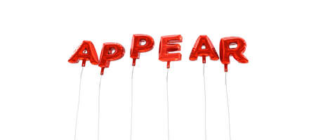 appear: APPEAR - word made from red foil balloons - 3D rendered.  Can be used for an online banner ad or a print postcard.