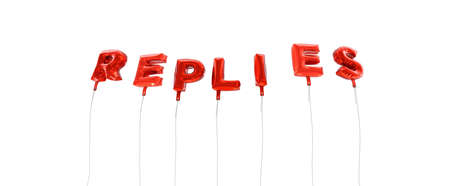 replies: REPLIES - word made from red foil balloons - 3D rendered.  Can be used for an online banner ad or a print postcard.