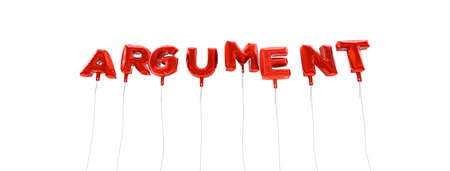 argument: ARGUMENT - word made from red foil balloons - 3D rendered.  Can be used for an online banner ad or a print postcard.