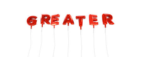 greater: GREATER - word made from red foil balloons - 3D rendered.  Can be used for an online banner ad or a print postcard.