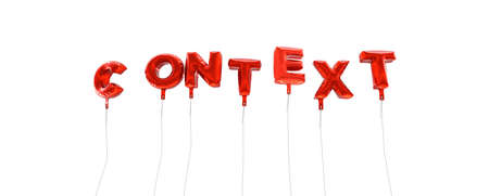 out of context: CONTEXT - word made from red foil balloons - 3D rendered.  Can be used for an online banner ad or a print postcard. Stock Photo