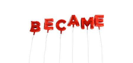 became: BECAME - word made from red foil balloons - 3D rendered.  Can be used for an online banner ad or a print postcard. Stock Photo