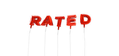 rated: RATED - word made from red foil balloons - 3D rendered.  Can be used for an online banner ad or a print postcard. Stock Photo