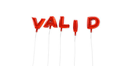 valid: VALID - word made from red foil balloons - 3D rendered.  Can be used for an online banner ad or a print postcard.